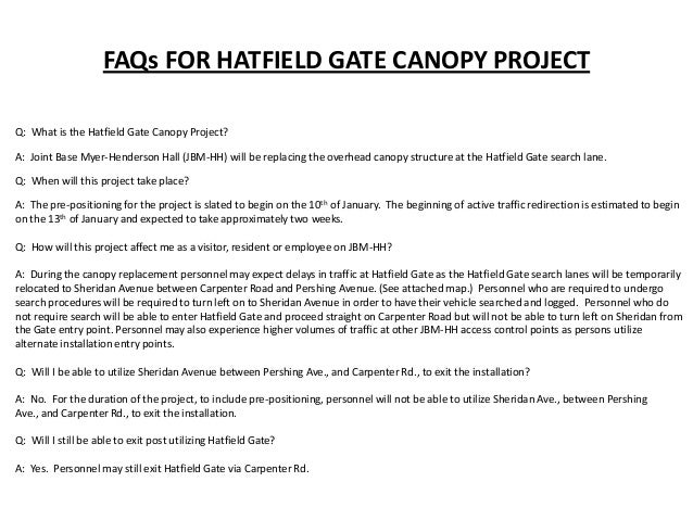 FAQs FOR HATFIELD GATE CANOPY PROJECT Q: What is the Hatfield Gate Canopy Project? A: Joint Base Myer-Henderson Hall (JBM-...