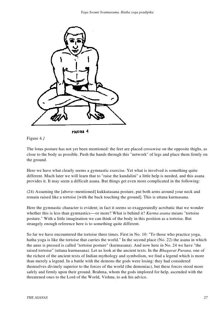 hatha yoga pradipika Hatha yoga pradipika hatha yoga pradipika, hatha yoga'nın temel kitabıdır genellikle, hatha yoga'nın sadece fiziksel duruşlar ve nefes egzersizleri içerdiği.
