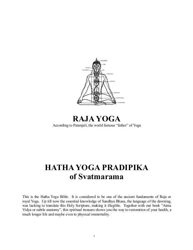 "RAJA YOGA According to Patanjali, the world famous ""father"" of Yoga  HATHA YOGA PRADIPIKA of Svatmarama This is the Hatha ..."
