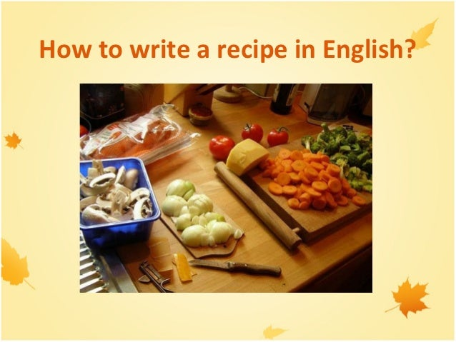 How to write a recipe in English?