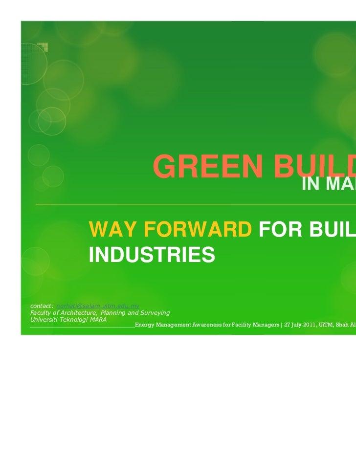 GREEN BUILDING                    WAY FORWARD FOR BUILDING                    INDUSTRIEScontact: norhati@salam.uitm.edu.my...