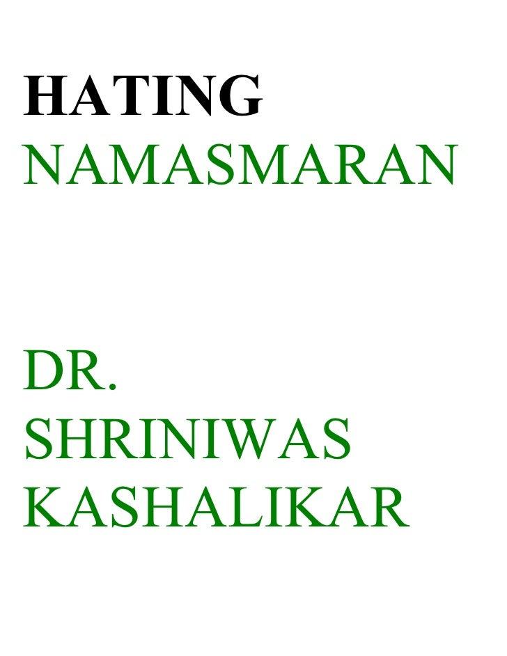 HATING NAMASMARAN   DR. SHRINIWAS KASHALIKAR