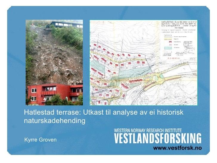 Hatlestad terrase: Utkast til analyse av ei historisknaturskadehendingKyrre Groven