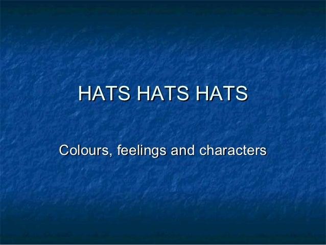 HATS HATS HATSColours, feelings and characters