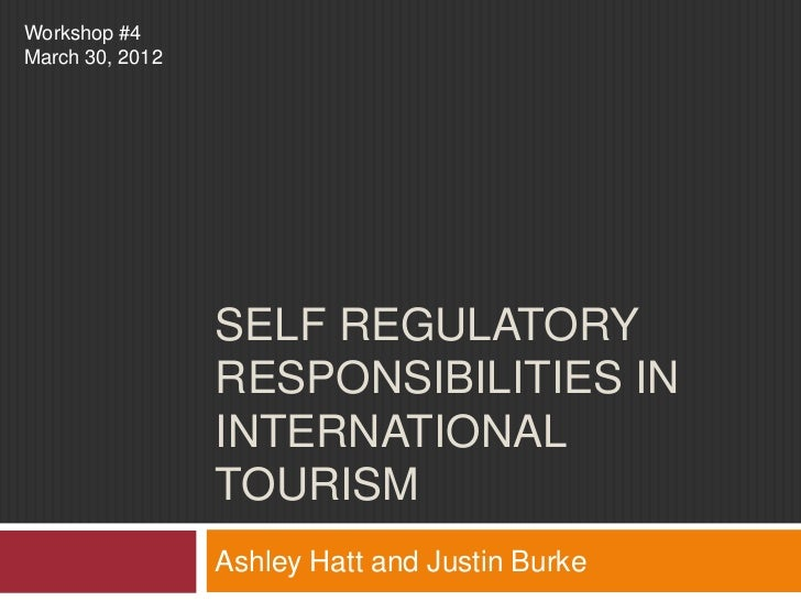 Workshop #4March 30, 2012                 SELF REGULATORY                 RESPONSIBILITIES IN                 INTERNATIONA...