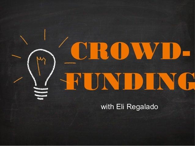 CROWDFUNDING with Eli Regalado