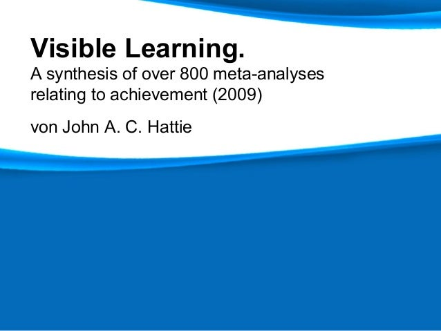 Visible Learning.A synthesis of over 800 meta-analysesrelating to achievement (2009)von John A. C. Hattie