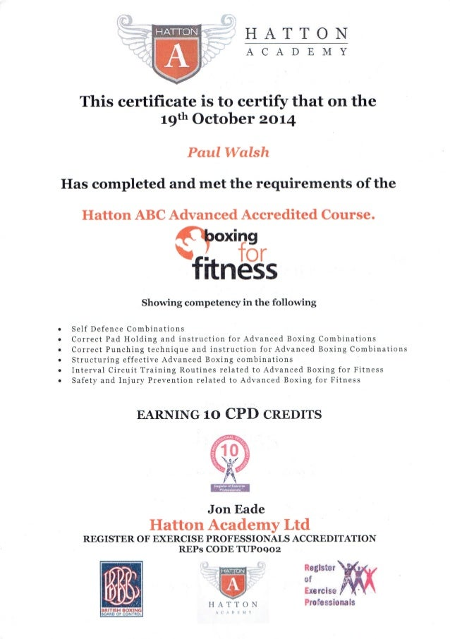 HATTON ACADEMY     This certificate is to certify that on the 19th October 2014  Paul Walsh Has completed and met the requi...