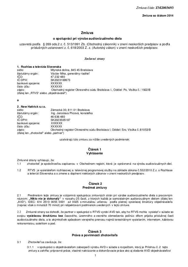 Zmluva číslo: ZM2003693 Zmluva so štátom 2014  Zmluva o spolupráci pri výrobe audiovizuálneho diela uzavretá podľa § 269 o...