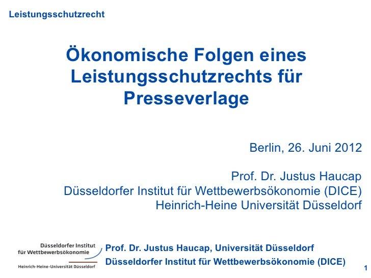 Leistungsschutzrecht           Ökonomische Folgen eines           Leistungsschutzrechts für                 Presseverlage ...