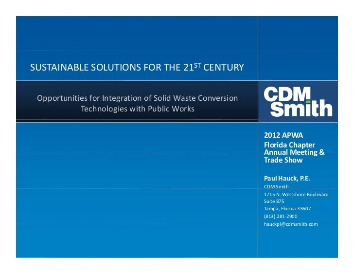 SUSTAINABLE SOLUTIONS FOR THE 21ST CENTURY Opportunities for Integration of Solid Waste Conversion             Technologie...