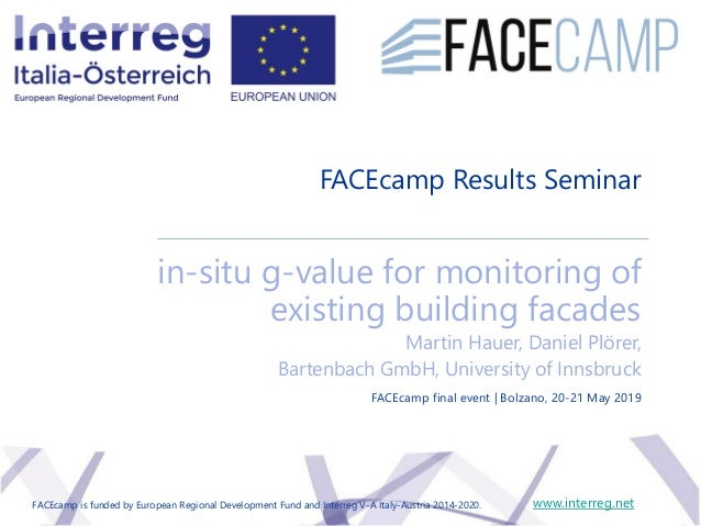 FACEcamp Results Seminar in-situ g-value for monitoring of existing building facades Martin Hauer, Daniel Plörer, Bartenba...