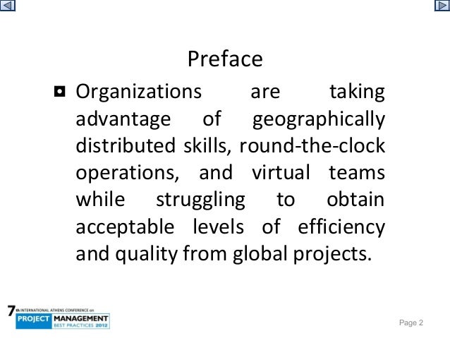 global project management Ongoing research shows that whilst 90 per cent of large companies are conducting global projects to take advantage of distributed skills, around-the-clock operations and virtual team.