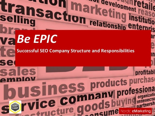 Be EPICSuccessful SEO Company Structure and Responsibilities