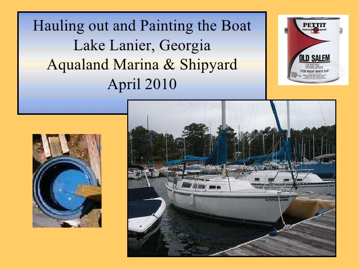 Hauling out and Painting the Boat Lake Lanier, Georgia Aqualand Marina & Shipyard April 2010