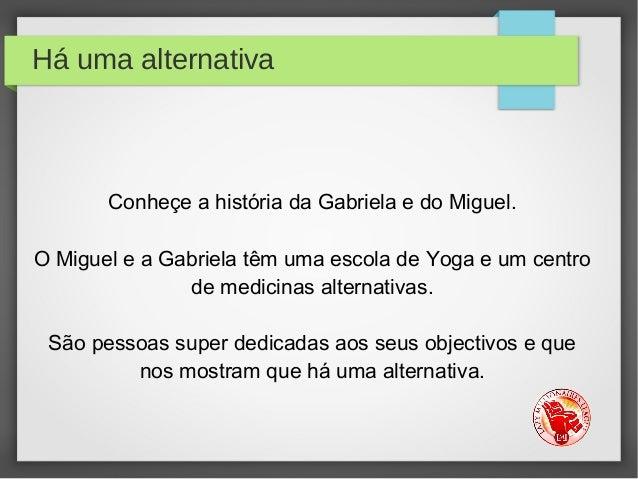 Há uma alternativa Conheçe a história da Gabriela e do Miguel. O Miguel e a Gabriela têm uma escola de Yoga e um centro de...