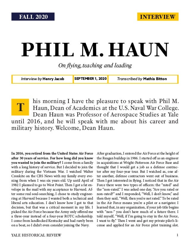 INTERVIEW PHIL M. HAUN On flying,teaching and leading Interview by Henry Jacob Transcribed by Mathis BittonSEPTEMBER 1, 20...