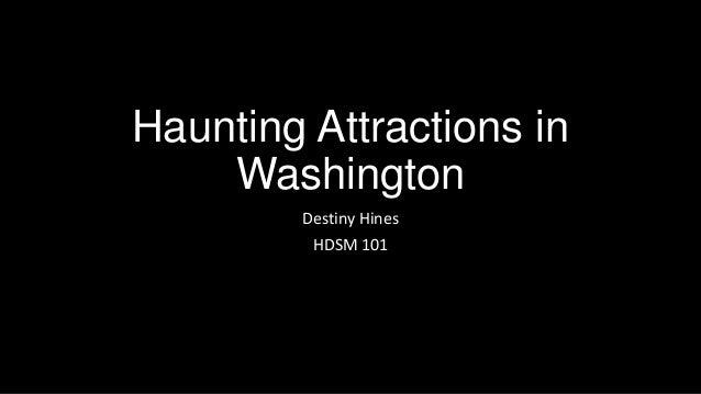 Haunting Attractions in Washington Destiny Hines HDSM 101
