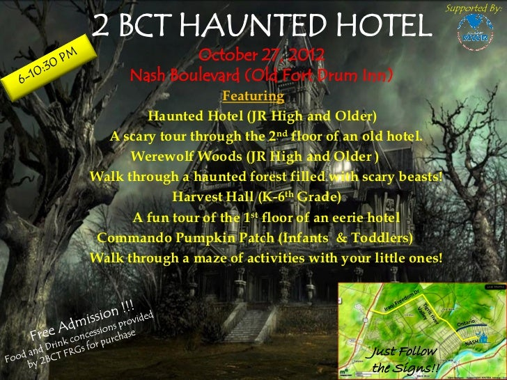 Supported By:2 BCT HAUNTED HOTEL              October 27, 2012      Nash Boulevard (Old Fort Drum Inn)                    ...