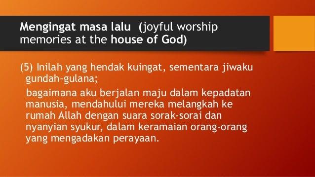 Mengingat masa lalu (joyful worship memories at the house of God) • Rumah Allah • Leadership dalam perayaan • Sorak sorai ...
