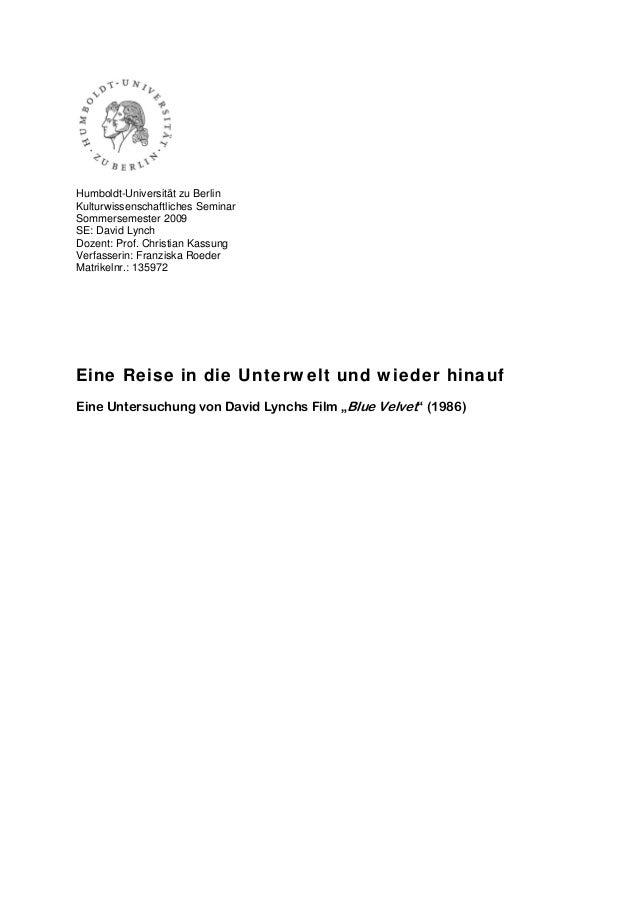 Humboldt-Universität zu BerlinKulturwissenschaftliches SeminarSommersemester 2009SE: David LynchDozent: Prof. Christian Ka...