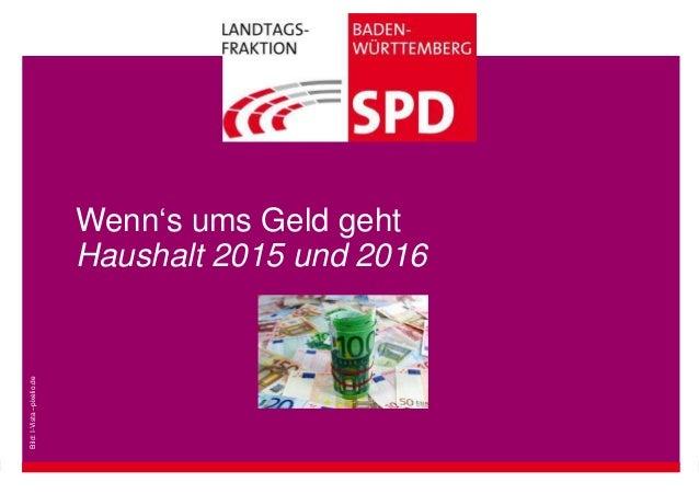 Wenn's ums Geld geht  Haushalt 2015 und 2016  Bild: I-Vista –pixelio.de