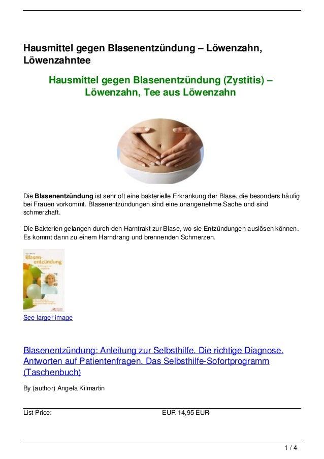 Hausmittel gegen Blasenentzündung – Löwenzahn,Löwenzahntee         Hausmittel gegen Blasenentzündung (Zystitis) –         ...