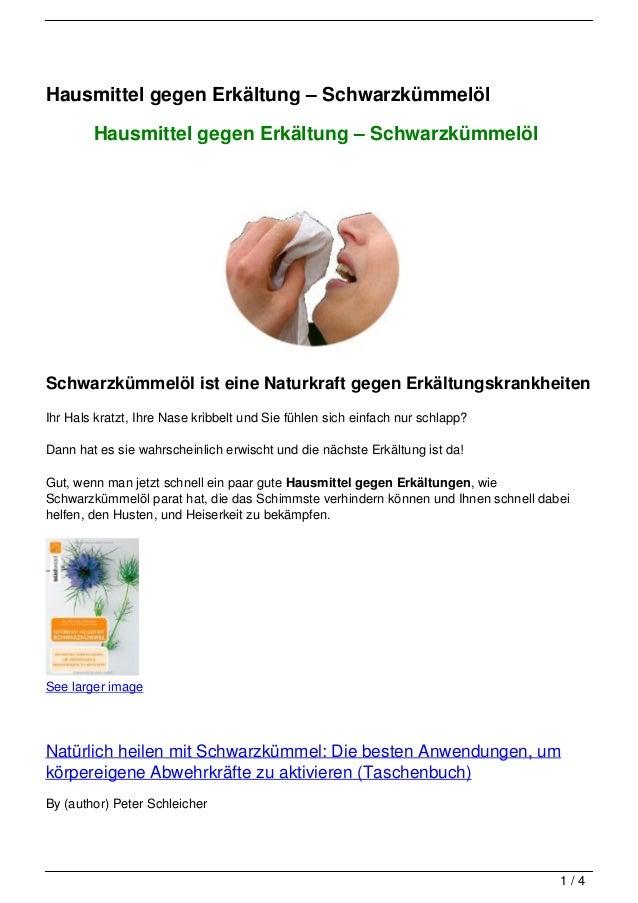 Hausmittel gegen Erkältung – Schwarzkümmelöl        Hausmittel gegen Erkältung – SchwarzkümmelölSchwarzkümmelöl ist eine N...