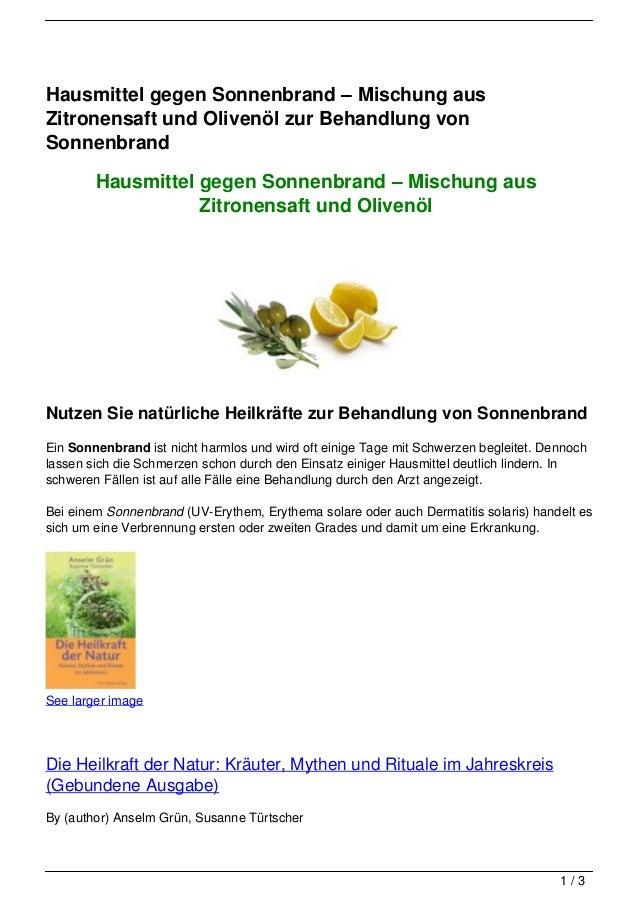 Hausmittel gegen Sonnenbrand – Mischung ausZitronensaft und Olivenöl zur Behandlung vonSonnenbrand        Hausmittel gegen...