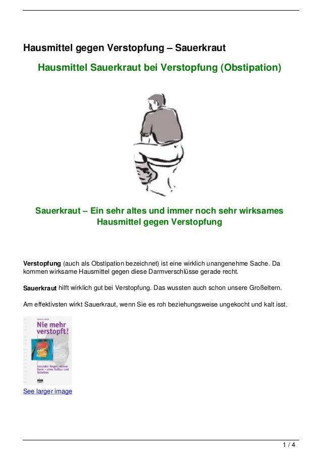 Hausmittel gegen Verstopfung – Sauerkraut     Hausmittel Sauerkraut bei Verstopfung (Obstipation)    Sauerkraut – Ein sehr...