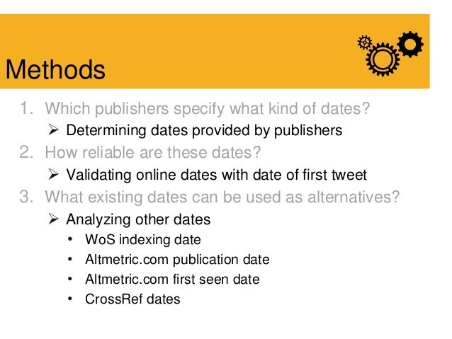 1. Which publishers specify what kind of dates?  Determining dates provided by publishers 2. How reliable are these dates...