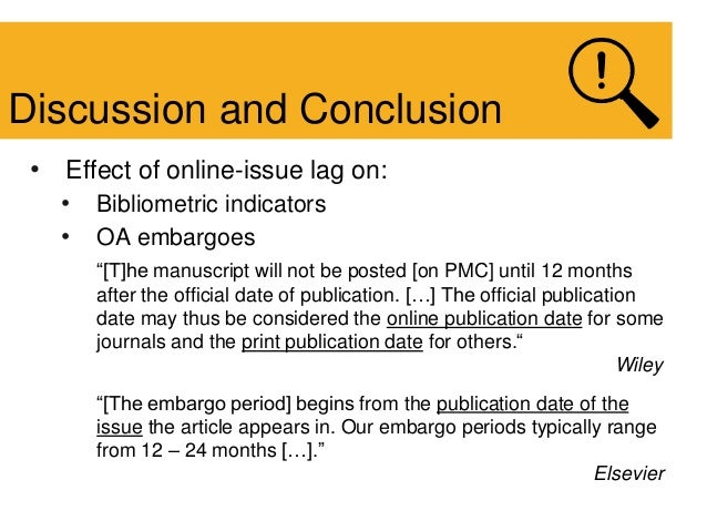 """• Effect of online-issue lag on: • Bibliometric indicators • OA embargoes """"[T]he manuscript will not be posted [on PMC] un..."""
