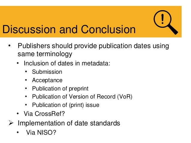 • Publishers should provide publication dates using same terminology • Inclusion of dates in metadata: • Submission • Acce...