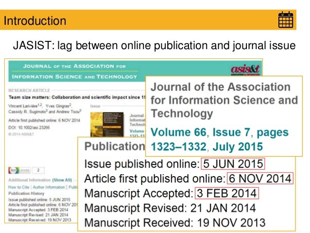 Introduction JASIST: lag between online publication and journal issue