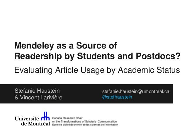 Mendeley as a Source of  Readership by Students and Postdocs?  Evaluating Article Usage by Academic Status  stefanie.haust...