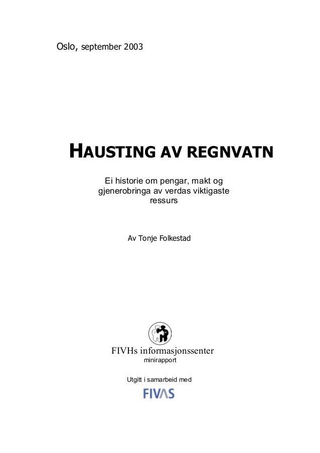FIVHs informasjonssenter minirapport Utgitt i samarbeid med HAUSTING AV REGNVATN Ei historie om pengar, makt og gjenerobri...