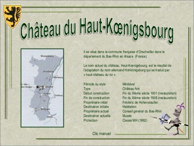 Il se situe dans la commune française d'Orschwiller dans ledépartement du Bas-Rhin en Alsace (France).Le nom actuel du châ...