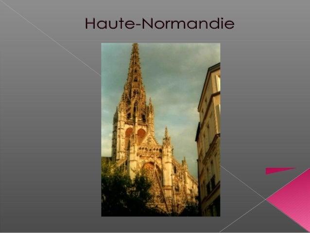 La Haute-Normandie, paradoxalement d'altitude plus basse que la Basse- Normandie, est une région de France créée en 1956 q...