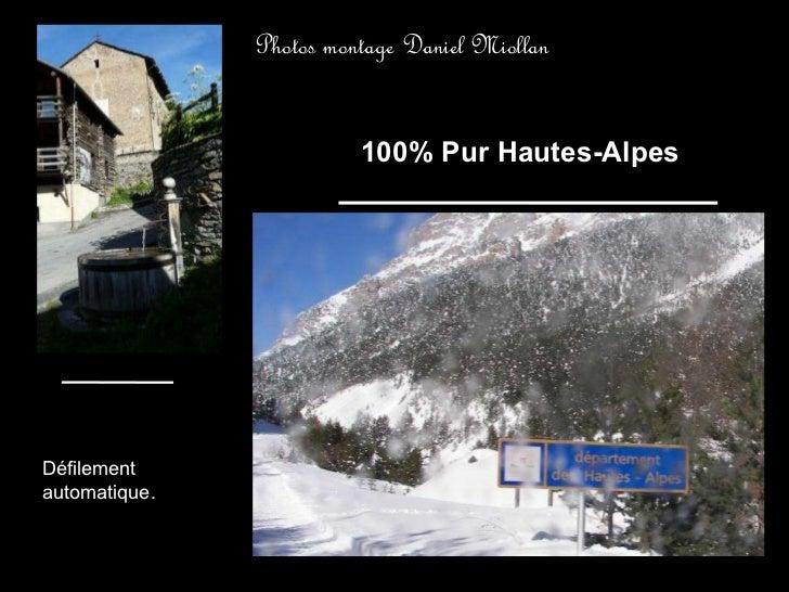 100% Pur Hautes-Alpes Photos montage Daniel Miollan Défilement automatique.