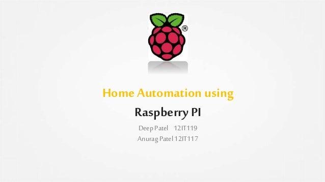 Home Automation using Raspberry PI DeepPatel 12IT119 AnuragPatel12IT117