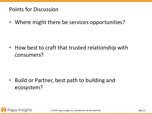 Page 10© 2014 Argus Insights, Inc. Confidential: Do Not Distribute Points for Discussion • Where might there be services o...