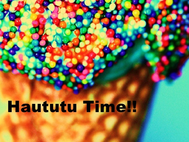 Haututu Time!!
