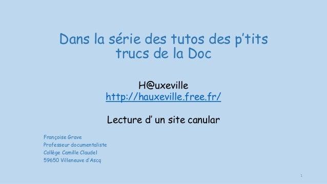 Dans la série des tutos des p'tits trucs de la Doc H@uxeville http://hauxeville.free.fr/ Lecture d' un site canular Franço...
