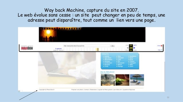 Way back Machine, capture du site en 2007. Le web évolue sans cesse : un site peut changer en peu de temps, une adresse pe...