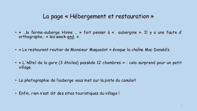 La page « Hébergement et restauration » • « …la ferme-auberge Hinne … » fait penser à « aubergine ». Il y a une faute d' o...