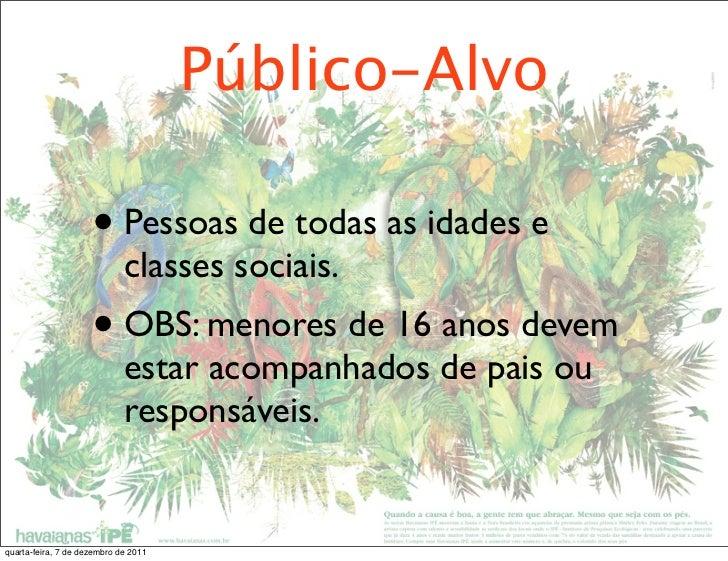 Público-Alvo                     • Pessoas de todas as idades e                             classes sociais.              ...