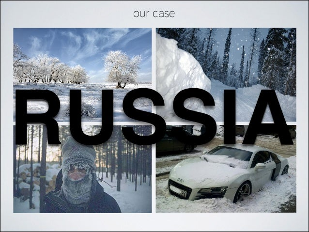 our case  RUSSIA