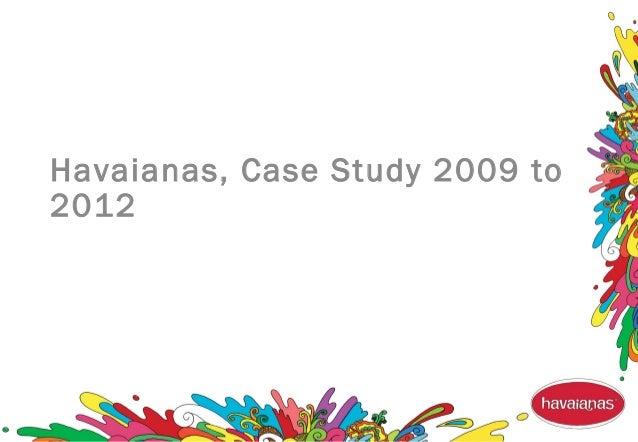 Havaianas, Case Study 2009 to 2012