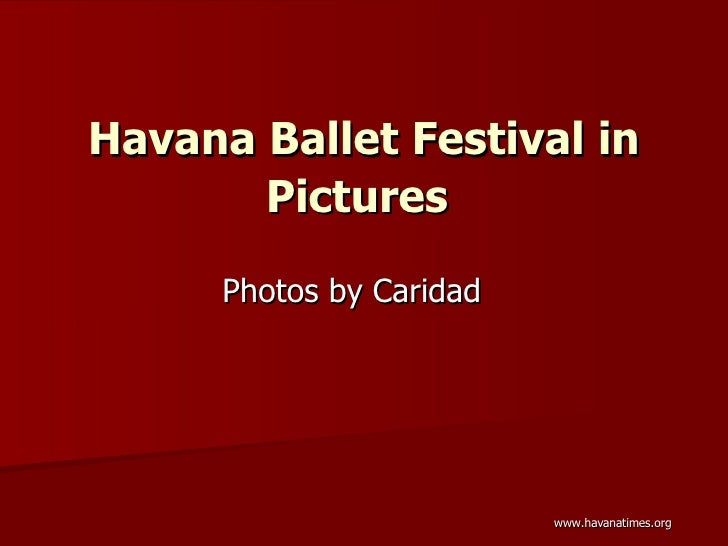 Havana Ballet Festival in Pictures   Photos by Caridad