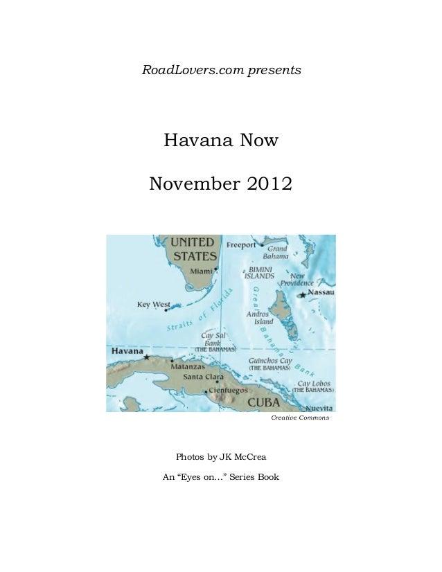 Havana Now by JK McCrea A visit to the Longest Island in the